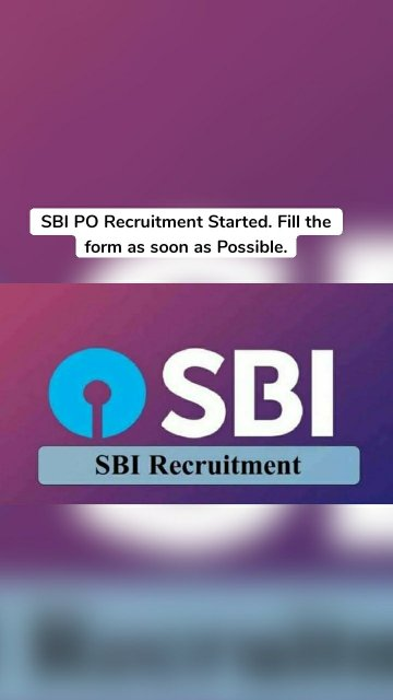 SBI PO Recruitment Started. Fill the form as soon as Possible.